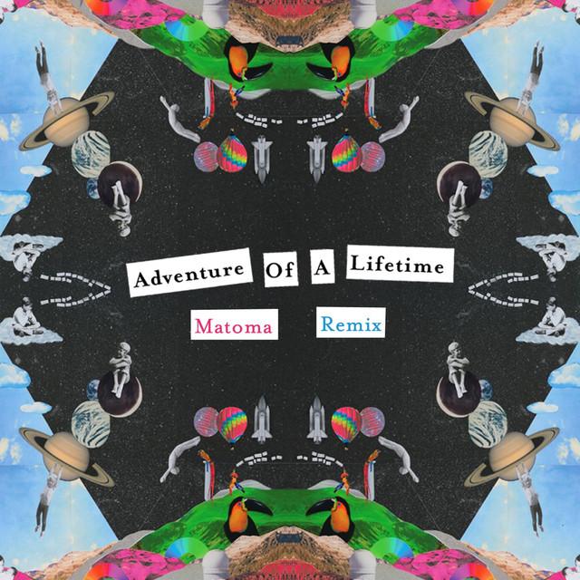 Adventure Of A Lifetime (Matoma Remix)