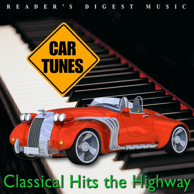 Reader's Digest Music: Car Tunes: Classical Hits the Highway