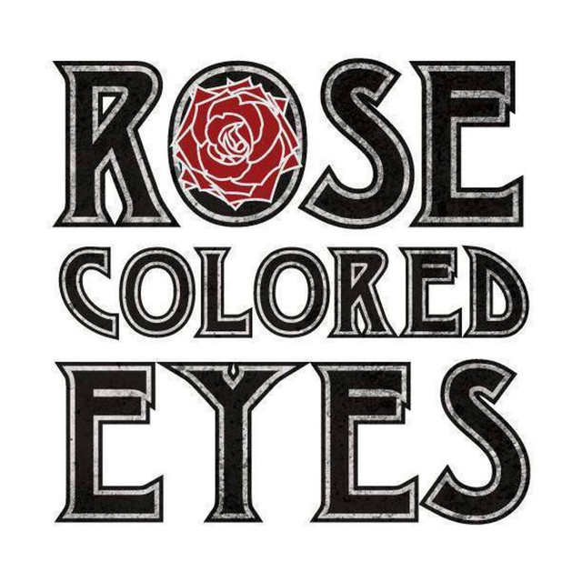 Rose Colored Eyes