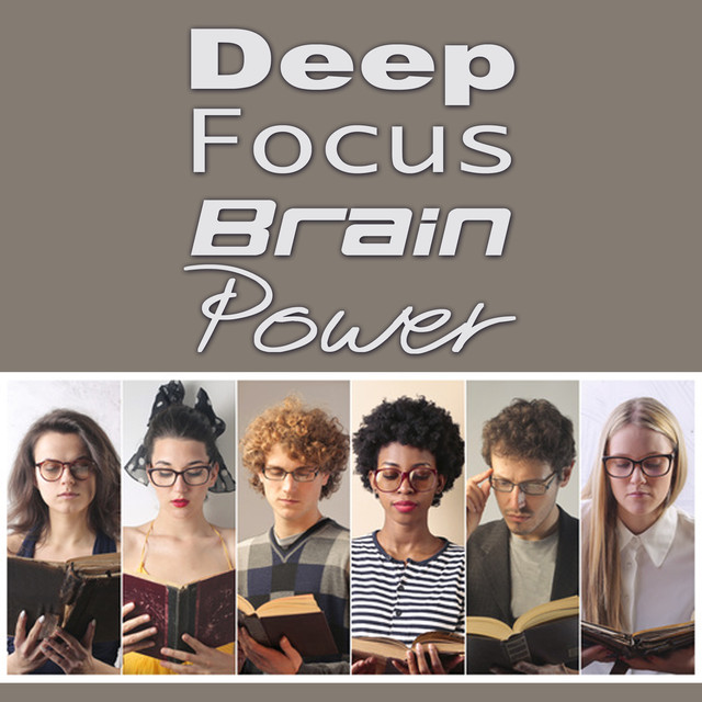 Deep Focus Brain Power (music for concentration, study, work