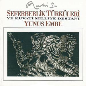 Seferberlik Türküleri Ve Kuvayi Milliye Destanı - Yunus Emre Albümü