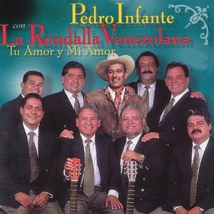 Pedro Infante con la Rondalla Venezolana Amorcito Corazon cover