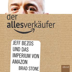 Der Allesverkäufer (Jeff Bezos und das Imperium von Amazon) Audiobook