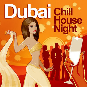 Dubai Chill House Night (Chilled Grooves Deluxe Selection) Albumcover