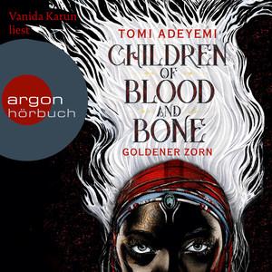 Children of Blood and Bone - Goldener Zorn (Ungekürzte Lesung) Audiobook