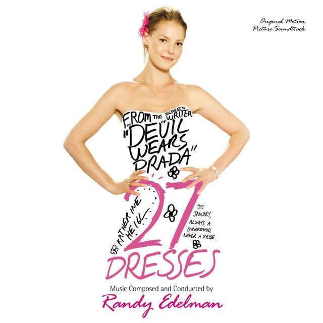 27 Dresses (Original Motion Picture Soundtrack)