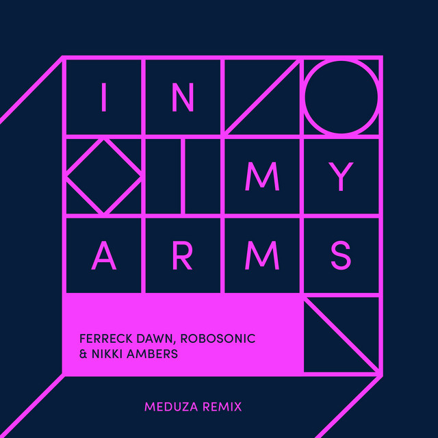 In My Arms (Meduza Remix)