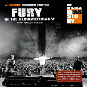 Fury In The Slaughterhouse - Insight Hörbuch Edition (Die Offizielle Hearstory) album