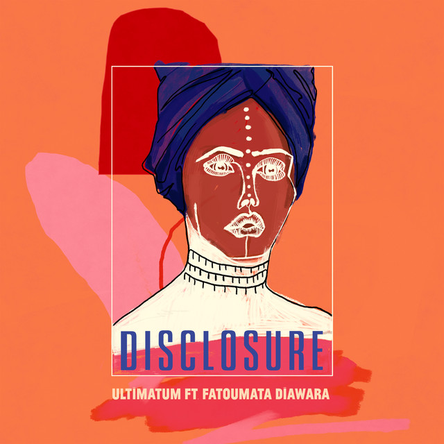 'Ultimatum' Disclosure ft. Fatuomata Diawara