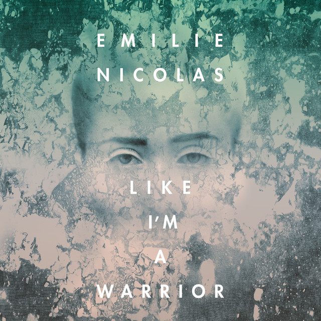 Album cover for Like I'm a Warrior by Emilie Nicolas