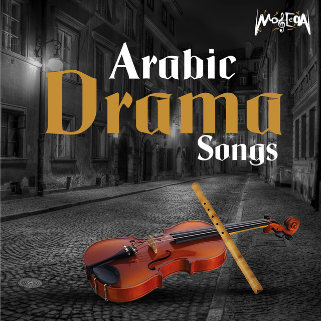 Arabic Drama Songs by Various Artists on Spotify