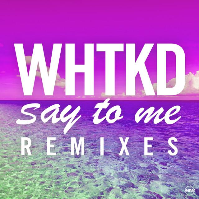 Say To Me (Remixes)