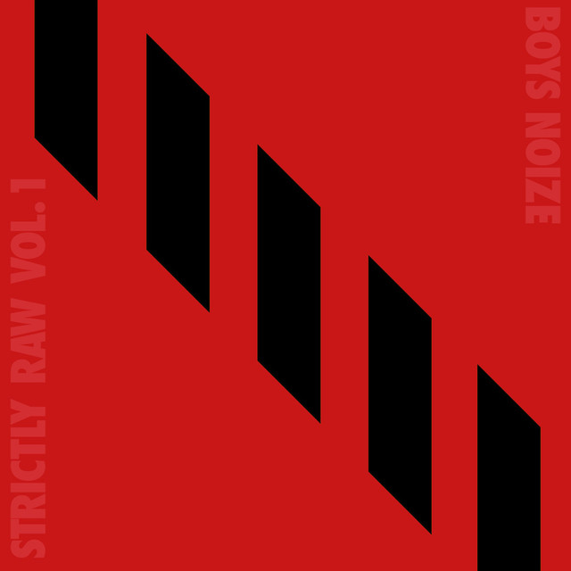 Boys Noize Presents Strictly Raw, Vol.1