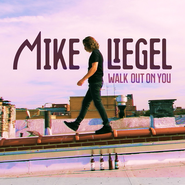 Walk Out On You, A Song By Mike Liegel On Spotify