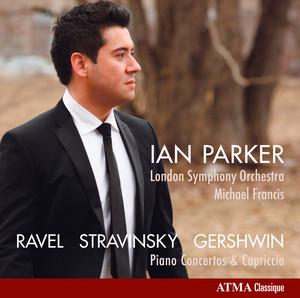 Ravel: Piano Concerto in G major - Stravinsky: Capriccio - Gershwin: Piano Concerto in F major