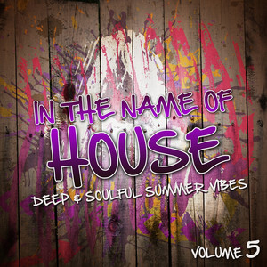 In the Name of House, Vol. 5 (Deep & Soulful Summer Vibes) album