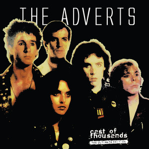 The Adverts - Cast of Thousands (The Ultimate Edition) album