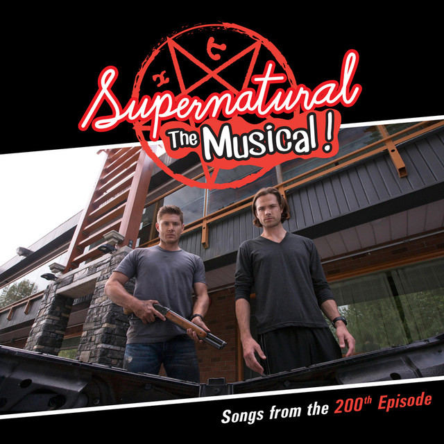 Supernatural: The Musical (Songs From the 200th Episode) by