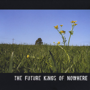 The Future Kings of Nowhere - The Future Kings of Nowhere