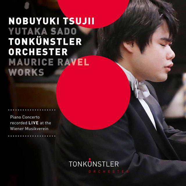 Album cover for Ravel & Debussy: Works (Live) by Maurice Ravel, Nobuyuki Tsujii, Yutaka Sado, Tonkünstler-Orchester, Neue Wiener Stimmen