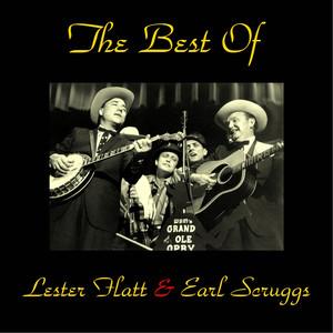 The Best of Lester Flatt & Earl Scruggs (All Tracks Remastered)