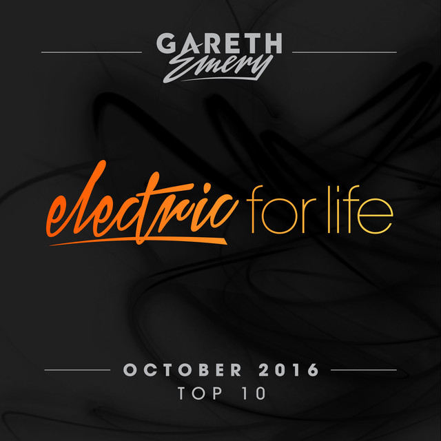 Electric For Life Top 10 - October 2016 (by Gareth Emery)