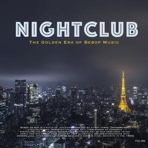 Nightclub, Vol. 86 (The Golden Era of Bebop Music)
