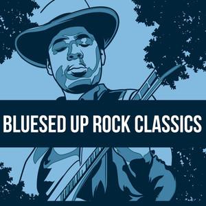Bluesed Up Rock Classics