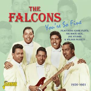 You're So Fine - 1956 - 1961 - Featuring Eddie Floyd, Sir Mack Rice, Joe Stubbs & Wilson Pickett album