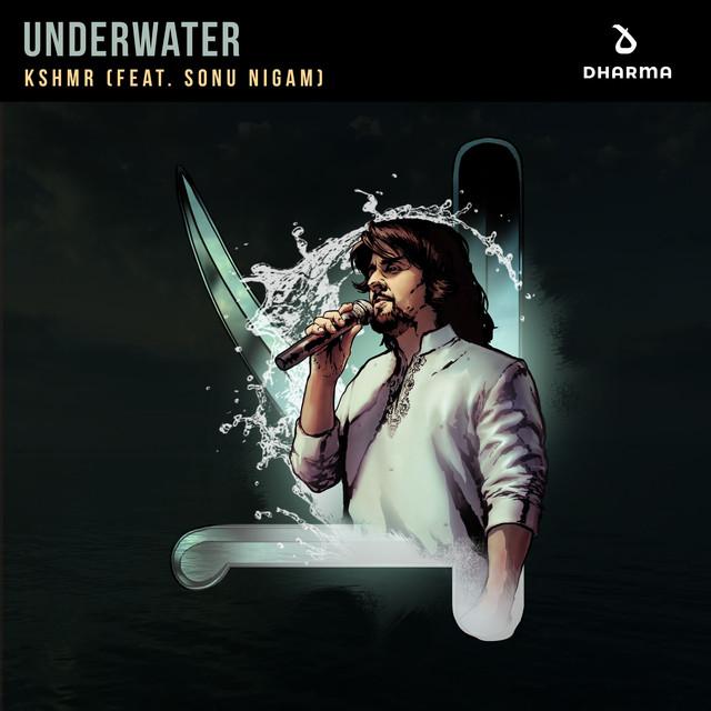 Underwater (feat. Sonu Nigam)