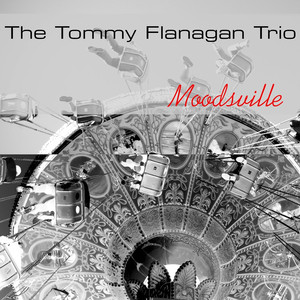 Tommy Flanagan Trio Lyric Songs Albums And More Lyreka