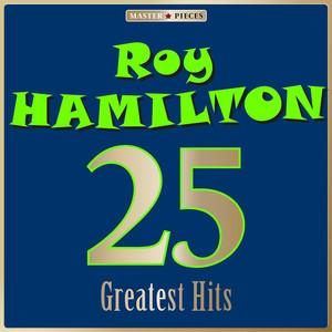 Masterpieces Presents Roy Hamilton: 25 Greatest Hits album