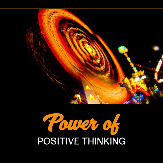 Power of Positive Thinking - Pure Happiness, Favorable Music