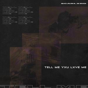 TELL ME YXU LXVE ME Albümü