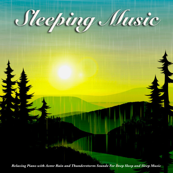 Sleeping Music: Relaxing Piano with Asmr Rain and