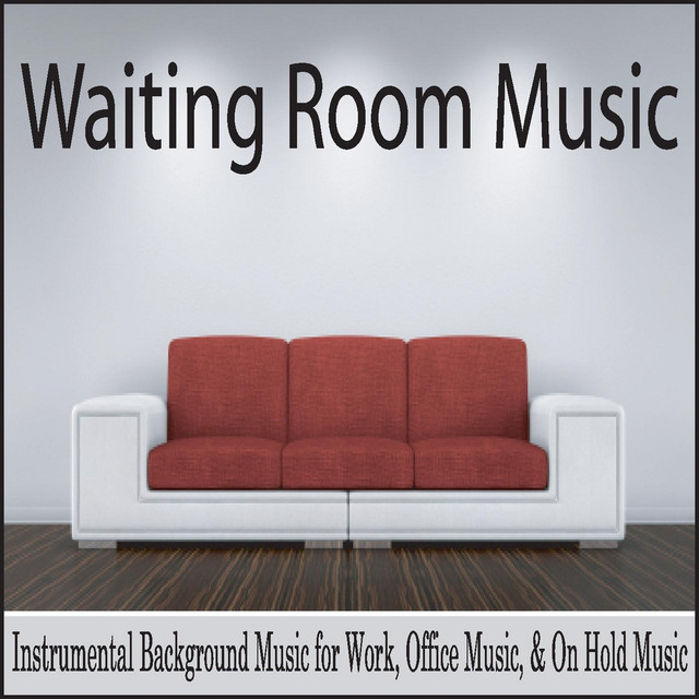 Waiting Room Music (Instrumental Background Music for Work, Office