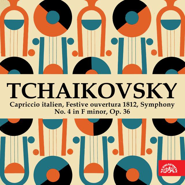 Tchaikovsky: Capriccio Italien, Festive Ouvertura 1812, Symphony No. 4 in F Minor, Op. 36 Albumcover