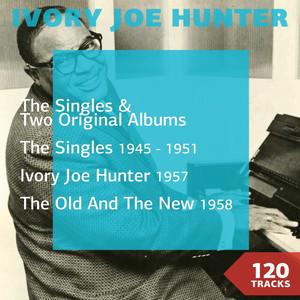 Ivory Joe Hunter (Singles & Two Albums 1945 - 1958) album