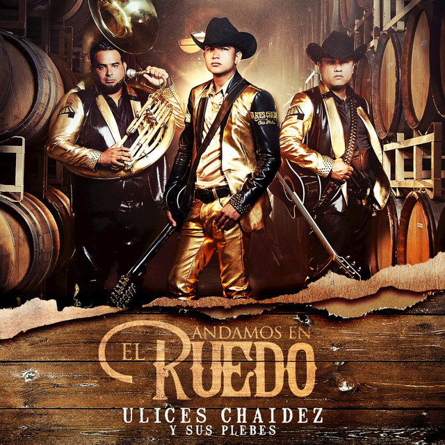 Album cover for Andamos En El Ruedo by Ulices Chaidez Y Sus Plebes