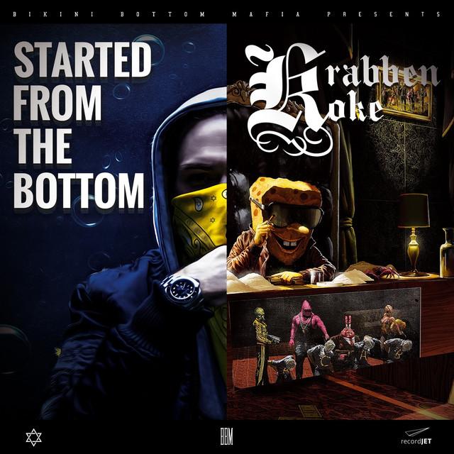 Album cover for Started from the Bottom / KrabbenKoke Tape (Deluxe Edition) by SpongeBozz