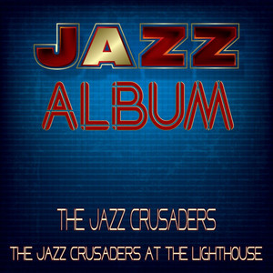 The Jazz Crusaders at the Lighthouse album