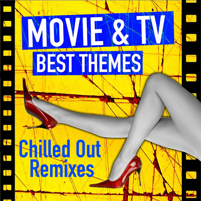 Movie & Tv Best Themes (Instrumental Chilled Out Remixes) Albumcover