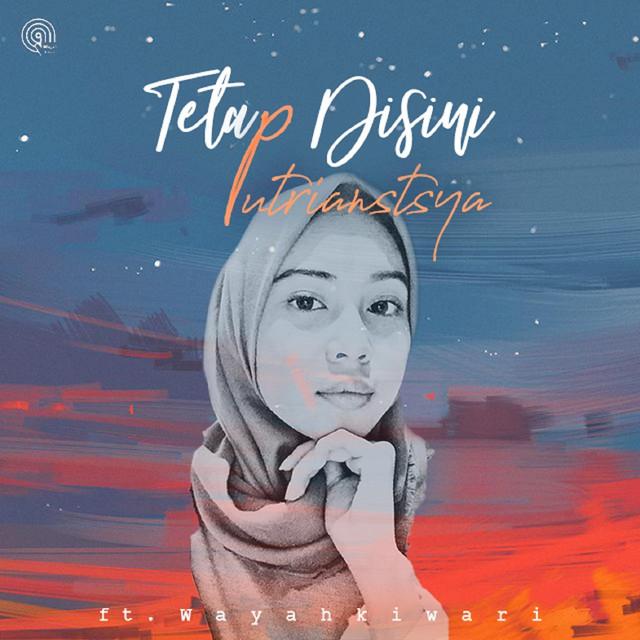 free download lagu Tetap Disini (feat. Wayahkiwari) gratis