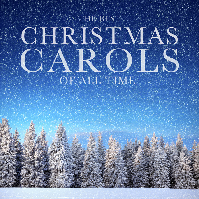 The Best Christmas Carols of All Time: The Most Famous & Greatest Festive Holiday Songs and ...