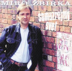 Miroslav Žbirka - Samozrejmy svet