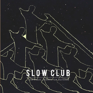 Christmas Thanks For Nothing EP - Slow Club
