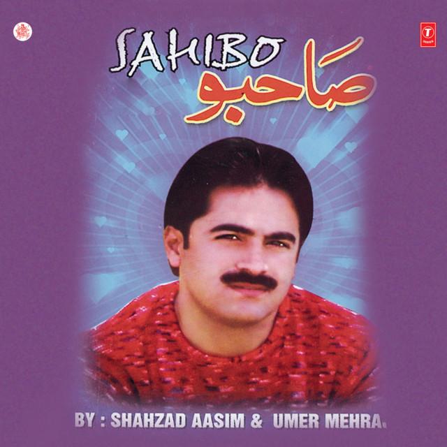 Sahibo by Shahzad Aasim on Spotify