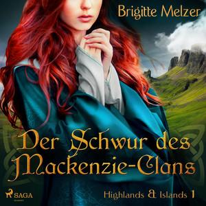 Der Schwur des Mackenzie-Clans - Highlands & Islands 1 (Ungekürzt) Audiobook