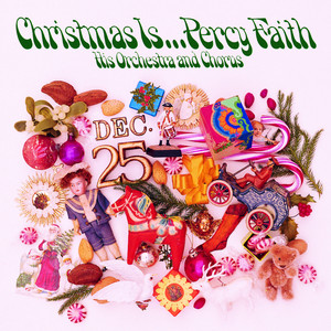 Christmas Is ... Percy Faith, His Orchestra and Chorus album
