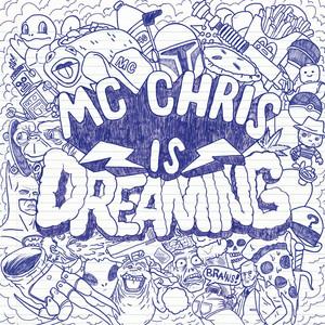 MC Chris Is Dreaming